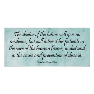 The Doctor of the Future - Edison Quote Print