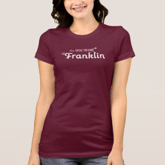 the Doctrine® of Franklin T-Shirt