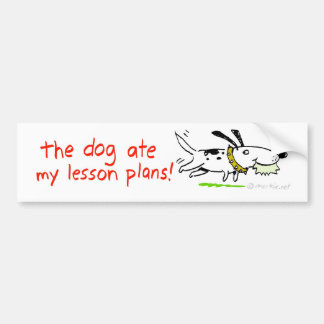 the dog ate my lesson plans bumper sticker