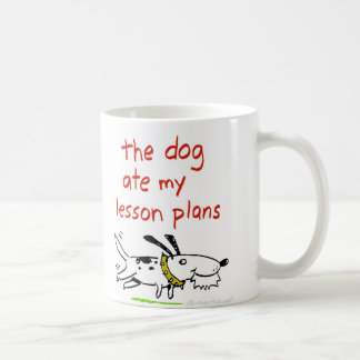 The dog ate my lesson plans coffee mug