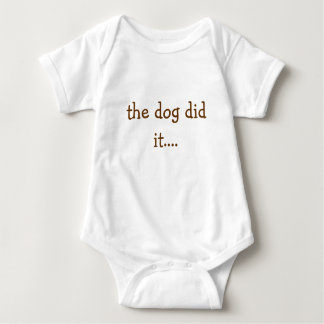 the dog did it.... baby bodysuit
