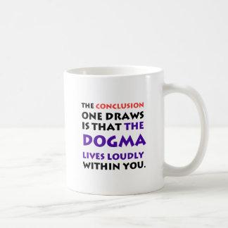 The Dogma Lives Loudly Coffee Mug