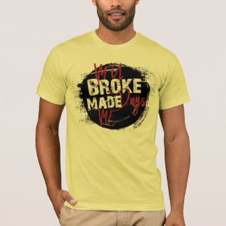 The Don LifeStyle - My Brokes Days Made Me Shirt