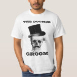 The doomed groom funny wedding design T-Shirt