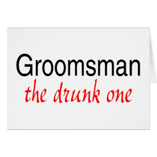 The Drunk One (Groomsman) Cards