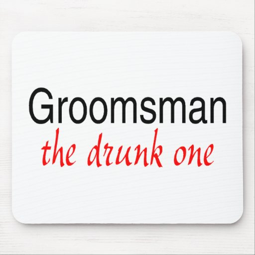 The Drunk One (Groomsman) Mouse Mats