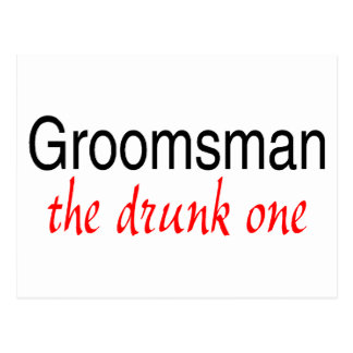 The Drunk One Groomsman Postcards