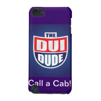 The DUI DUDE friendly reminder Phone case. iPod Touch (5th Generation) Cover