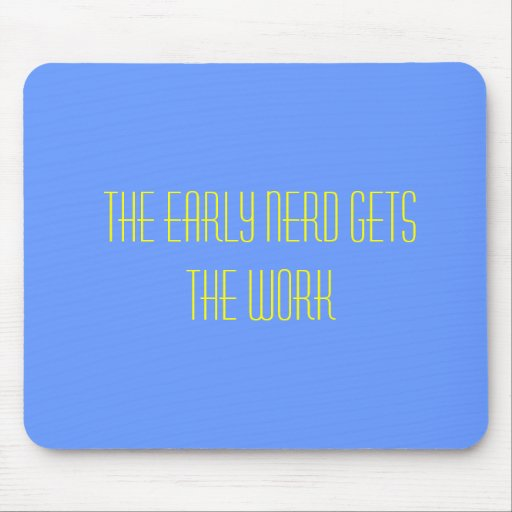 The early nerd gets the work mouse pad