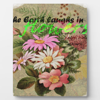 The Earth Laughs in Flowers Plaque