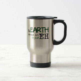 The Earth Without Art Travel Mug