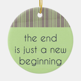 THE END IS JUST A NEW BEGINNING RETRO BROWN GREEN CERAMIC ORNAMENT