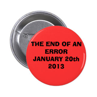 THE END OF AN ERROR JANUARY 20th 2013 6 Cm Round Badge