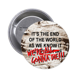The End of the World As We Know It 6 Cm Round Badge