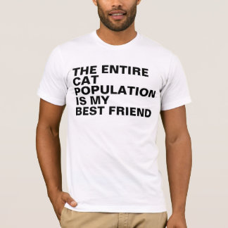 The Entire Cat Population Is My Bestfriend Gifts T-Shirt
