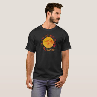 THE ENTIRE UNIVERSE IS WITHIN ME T-Shirt