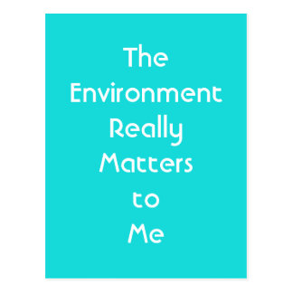 """The Environment Really Matters to Me"" Postcard"