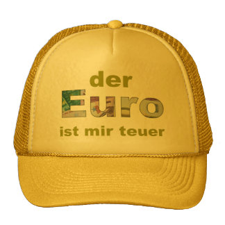 the euro is expensive me trucker hat