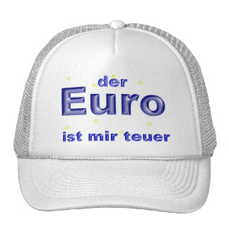 the euro is expensive me trucker hats