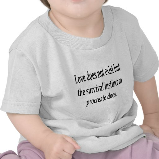 The Existence Of Love Tshirt