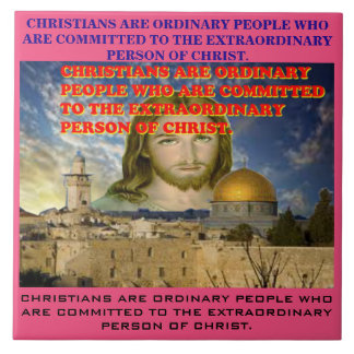 The Extraordinary Person Of Christ. Large Square Tile