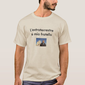 The extraterrestrial is my brother T-Shirt