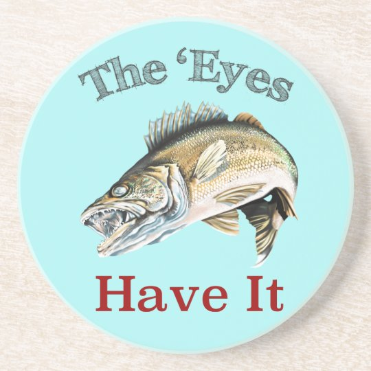 The 'Eyes Have It . . . Walleyes That Is Coaster