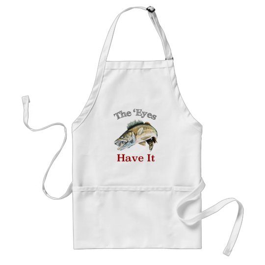 The 'Eyes Have It . . . Walleyes That Is Standard Apron