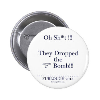 "The ""F"" Bomb 6 Cm Round Badge"