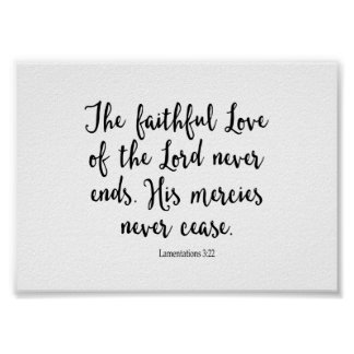 The Faithful Love of the Lord Never Ends Poster