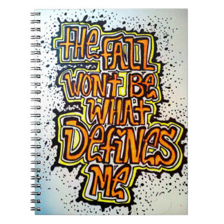 The fall won't be what defines me notebook