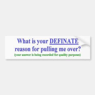 """The famous """"Your Definate Reason"""" bumper-sticker Bumper Sticker"""