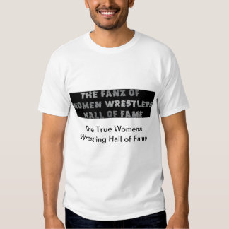 The Fanz of Women Wrestlers Hall of Fame Mens Shir Tshirts