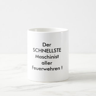 The FASTEST machinist of all fire-brigades! Coffee Mug