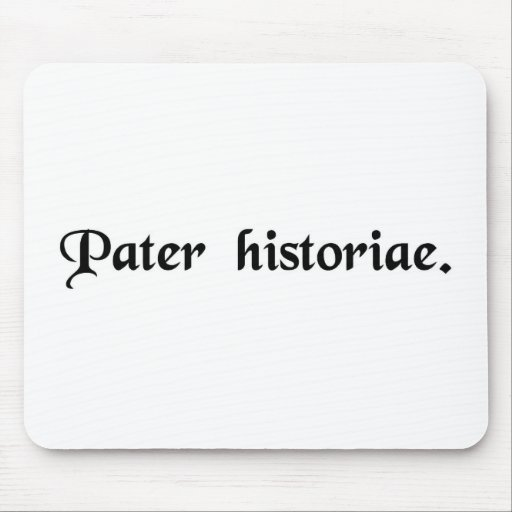 The father of history. mouse pad