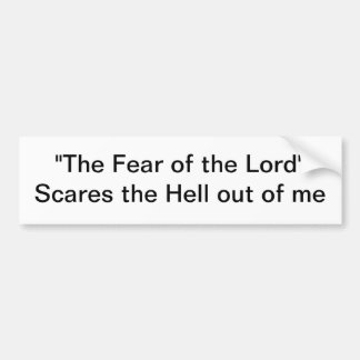 The Fear of the Lord Bumper Sticker