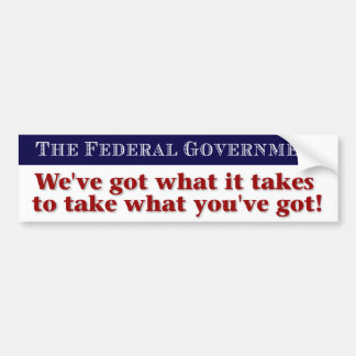 The Federal Government Bumper Sticker