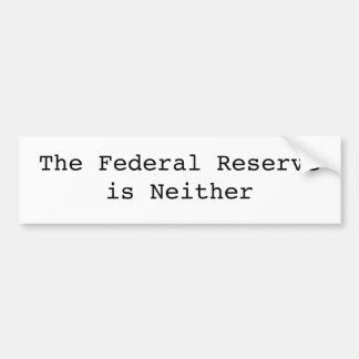 The Federal Reserve is Neither Bumper Sticker