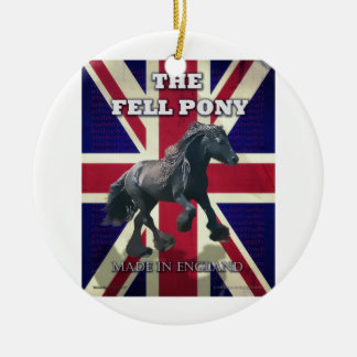 """""""The Fell Pony -- True Brit -- Made In England"""" Round Ceramic Decoration"""