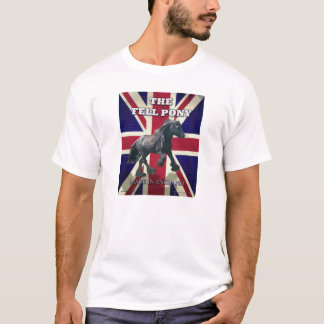 """""""The Fell Pony -- True Brit -- Made In England"""" T-Shirt"""