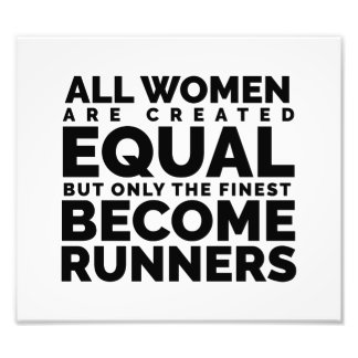 The Finest Women Become Runners Photo Print