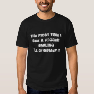 The first time I see a jogger smiling... T-shirt