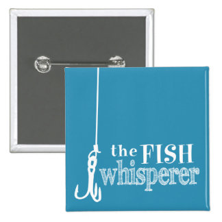 The Fish Whisperer (customizable colors) 15 Cm Square Badge