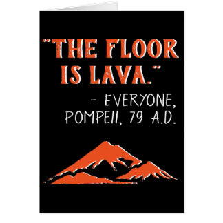 The Floor Is Lava Funny General Greeting Card