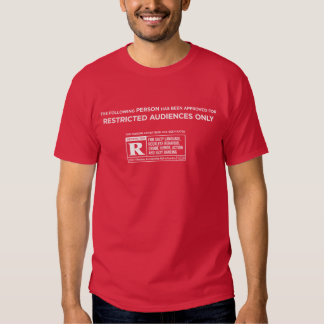 The following person has been rated R (DELUXE) Shirts