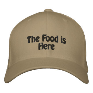 The Food is Here Embroidered Cap
