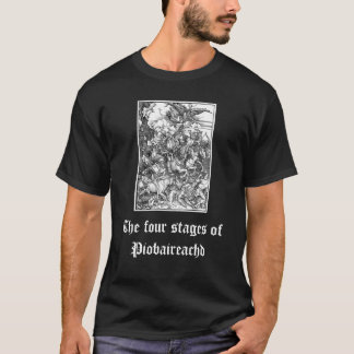 The Four stages of Piobaireachd T-Shirt