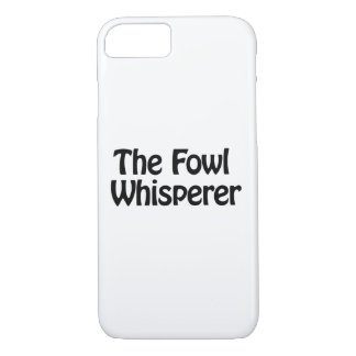 the fowl whisperer iPhone 7 case