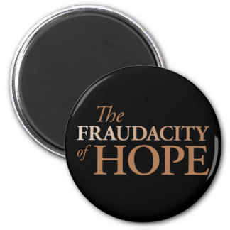 The Fraudacity of Hope Magnets