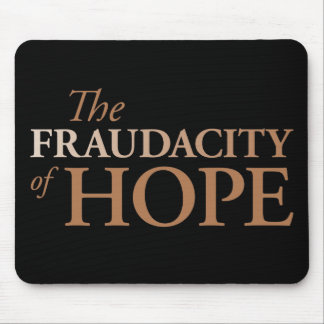 The Fraudacity of Hope Mouse Pads